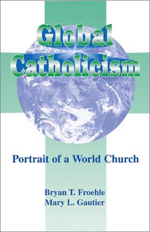 Global Catholicism: Portrait of a World Church
