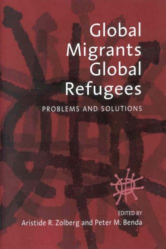 Global Migrants, Global Refugees: Problems and Solutions 9781571811707