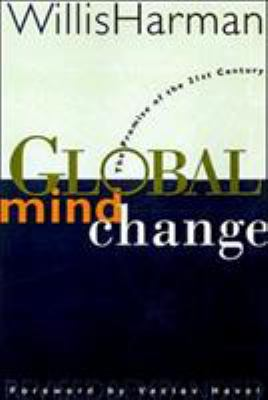 Global Mind Change: The Promise of the 21st Century 9781576750292