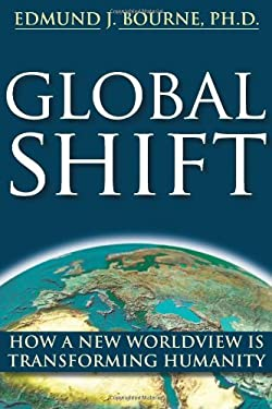 Global Shift: How a New Worldview Is Transforming Humanity 9781572245976