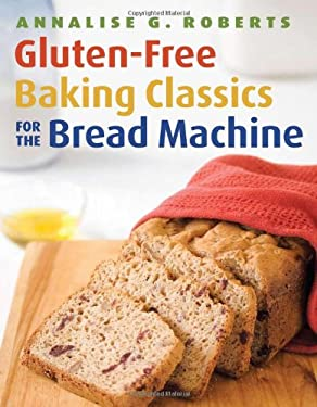Gluten-Free Baking Classics for the Bread Machine 9781572841048