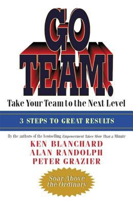 Go Team!: Take Your Team to the Next Level 9781576752623
