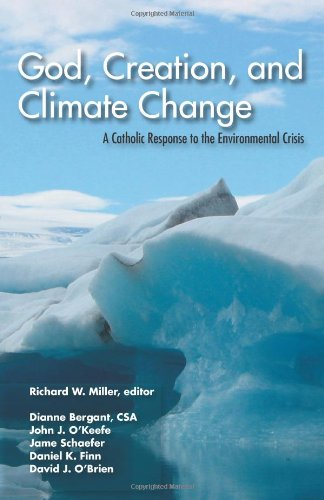 God, Creation, and Climate Change: A Catholic Response to the Environmental Crisis 9781570758898