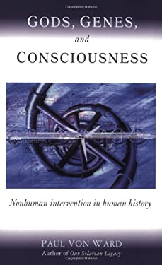 Gods, Genes, and Consciousness: Nonhuman Intervention in Human History 9781571743794