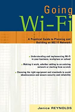 Going Wi-Fi: Networks Untethered with 802.11 Wireless Technology 9781578203017