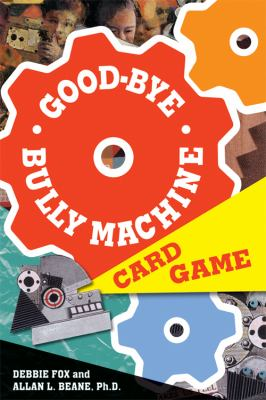 Good-Bye Bully Machine Card Game 9781575423562