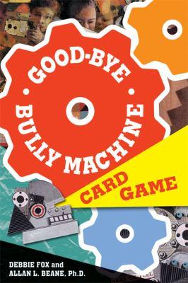 Good-Bye Bully Machine Card Game