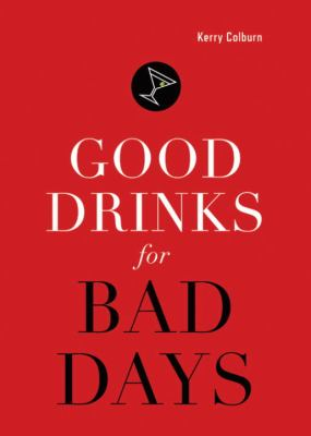 Good Drinks for Bad Days 9781570615559