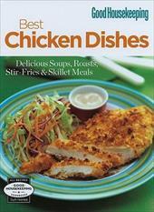 Best Chicken Dishes: Delicious Soups, Roasts, Stir-Fries & Skillet Meals - Hearst Books
