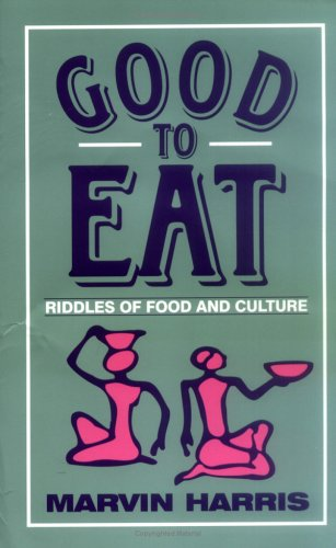 Good to Eat: Riddles of Food and Culture 9781577660156