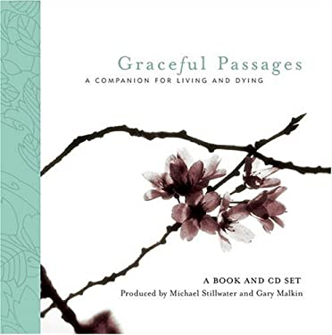 Graceful Passages: A Companion for Living and Dying [With Audio CD] 9781577314288