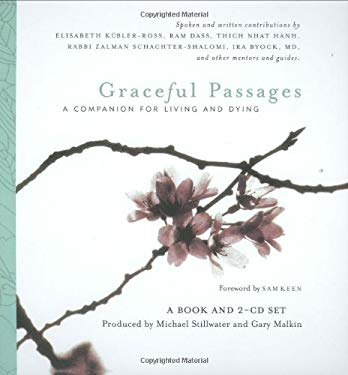 Graceful Passages: A Companion for Living and Dying [With 2 CDs]