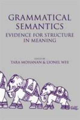 Grammatical Semantics: Evidence for Structure in Meaning 9781575862026