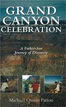 Grand Canyon Celebration: A Father-Son Journey of Discovery 9781573922661