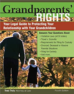 Grandparents' Rights: Your Legal Guide to Protecting Your Relationship with Your Grandchildren 9781572485266
