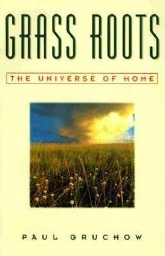 Grass Roots: The Universe of Home 9781571312075