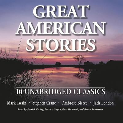 Great American Stories: Ten Unabridged Classics 9781572703032