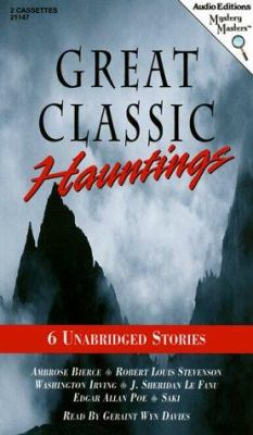 Great Classic Hauntings: Six Unabridged Stories 9781572701472