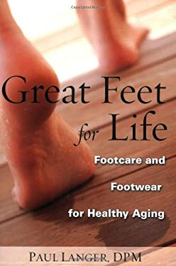Great Feet for Life: Footcare and Footwear for Healthy Aging 9781577491590