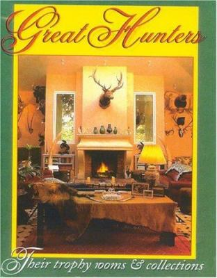 Great Hunters, Volume III: Their Trophy Rooms and Collections 9781571572073