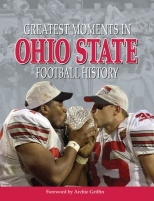 Greatest Moments in Ohio State Football History 9781572438996
