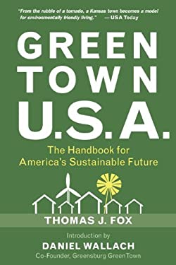Green Town USA: The Handbook for America's Sustainable Future 9781578263127