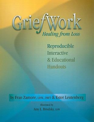 Griefwork Healing from Loss: Reproducibe, Interactive & Educational Handouts 9781570252273