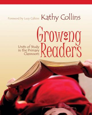 Growing Readers: Units of Study in the Primary Classroom 9781571103734