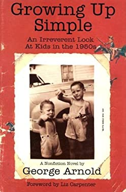 Growing Up Simple: An Irreverent Look at Kids in the 1950s 9781571687913
