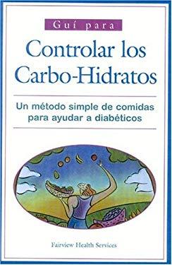 Guia Para El Consumo de Carbohidratos: Un Metodo Simple Para La Planificacion de La Dieta del Diabetico 9781577491514