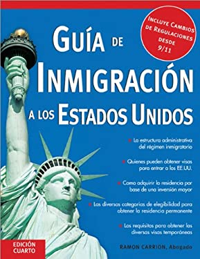 Guia de Inmigracion A los Estados Unidos = U.S.A. Immigration Guide 9781572484757