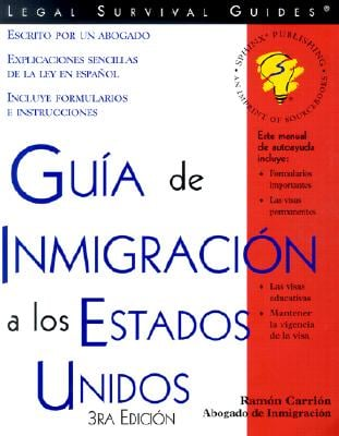 Guia de Inmigracion a Los Estados Unidos = USA Immigration Guide