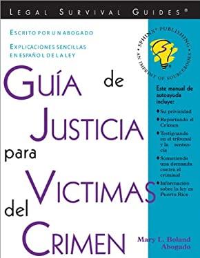 Guia de Justicia Para Victimas del Crimen = Crime Victim's Guide to Justice 9781572481879