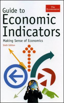 Guide to Economic Indicators: Making Sense of Economics 9781576602409
