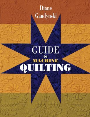 Guide to Machine Quilting 9781574327960