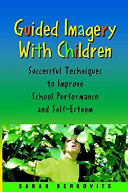 Guided Imagery with Children 9781570252143