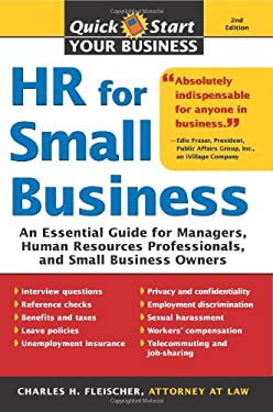 HR for Small Business: An Essential Guide for Managers, Human Resources Professionals, and Small Business Owners 9781572486904