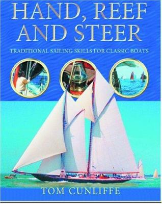 Hand, Reef and Steer: Traditional Sailing Skills for Classic Boats 9781574092035