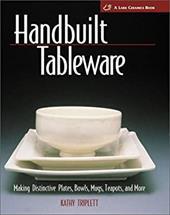 Handbuilt Tableware: Making Distinctive Plates, Bowls, Mugs, Teapots and More 7134618