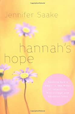 Hannah's Hope: Seeking God's Heart in the Midst of Infertility, Miscarriage, and Adoption Loss 9781576836545