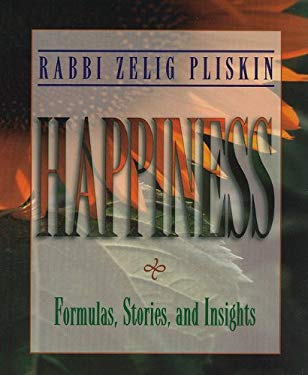 Happiness: Formulas, Stories, and Insights 9781578194544