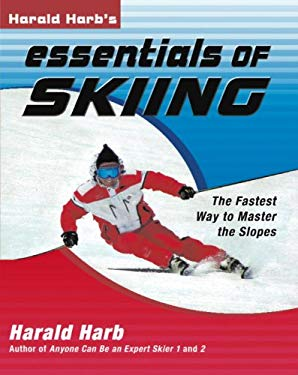 Harald Harb's Essentials of Skiing 9781578263646