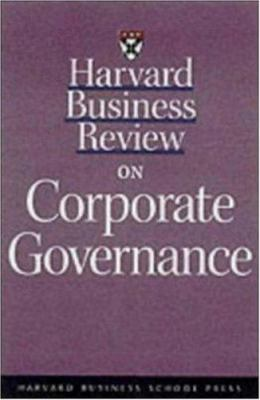 Harvard Business Review on Corporate Governance 9781578512379
