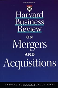 Harvard Business Review on Mergers and Acquisitions 9781578515554