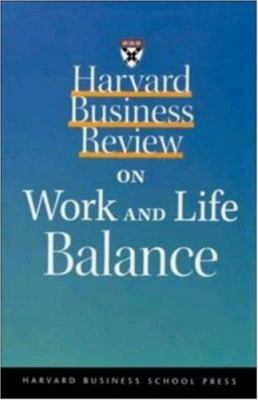Harvard Business Review on Work and Life Balance 9781578513284