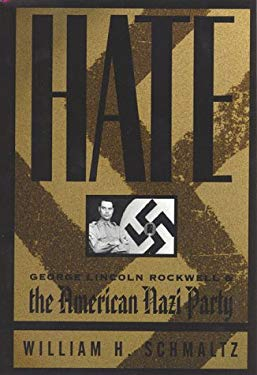 Hate: George Lincoln Rockwell (H) 9781574881714
