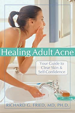 Healing Adult Acne: Your Guide to Clear Skin & Self-Confidence 9781572244153