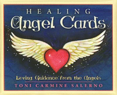 Healing Angel Cards: Loving Guidance from the Angels 9781572816572