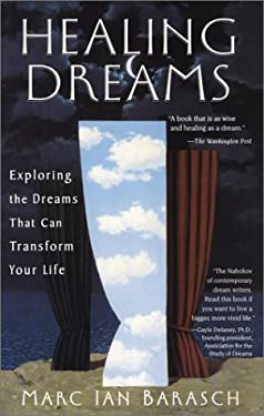 Healing Dreams: Exploring the Dreams That Can Transform Your Life 9781573228978