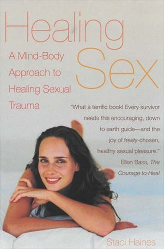 Healing Sex: A Mind-Body Approach to Healing Sexual Trauma 9781573442930
